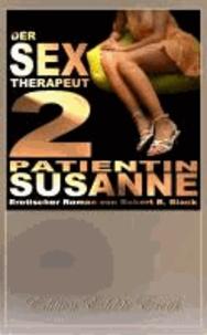 Der Sex-Therapeut 2: Patientin Susanne [Edition Edelste Erotik.