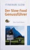 Der Slow-Food Genussführer Südtirol - Genussreisen mit Kunst, Natur und kulinarischen Highlights.