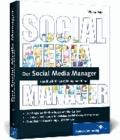 Der Social Media Manager - Das Handbuch für Ausbildung und Beruf.