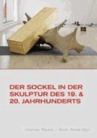 Der Sockel in der Skulptur des 19. und 20. Jahrhunderts.