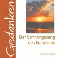 Der Sonnengesang des Franziskus.