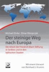 Der steinige Weg nach Europa - Die Arbeit der FES in Serbien, und in den baltischen Staaten.