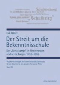 """Der Streit um die Bekenntnisschule - Der """"Schulkampf"""" in Rheinhessen und seine Folgen 1952 - 1955."""