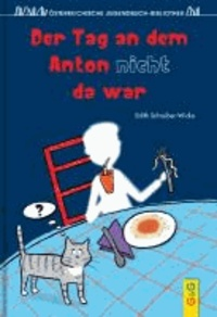 Der Tag, an dem Anton nicht da war.