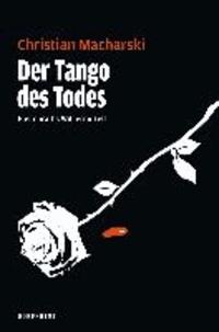 Der Tango des Todes - Hastenraths Will ermittelt - Band 5.