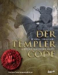 Der Templer Code - Gottes geheime Elite.