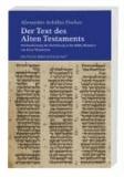 Der Text des Alten Testaments - Neubearbeitung der Einführung in die Biblia Hebraica von Ernst Würthwein.