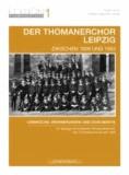 Der Thomanerchor Leipzig zwischen 1928 und 1950 - Umbrüche: Erinnerungen und Dokumente.