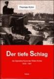 Der tiefe Schlag - Die operative Kunst der Roten Armee 1918 - 1941.
