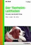 Der Tierheim-Leitfaden - Management und artgerechte Haltung.