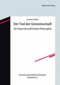 Der Tod der Gemeinschaft - Ein Topos der politischen Philosophie.
