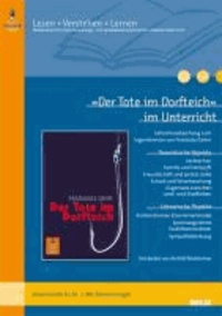 »Der Tote im Dorfteich« im Unterricht - Lehrerhandreichung zum Jugendroman von Franziska Gehm (Klassenstufe 8-10, mit Kopiervorlagen).