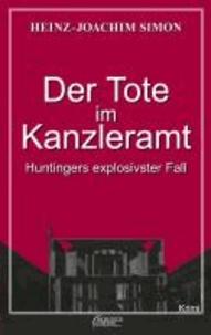 Der Tote im Kanzleramt - Huntingers explosivster Fall.