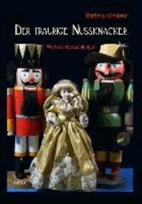 Der traurige Nussknacker - Weihnachtserzählungen.