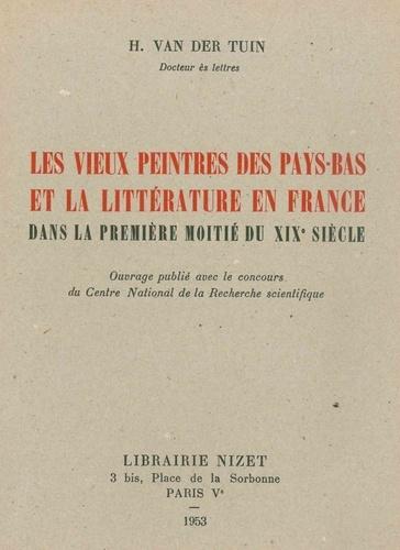 Der tuin henri Van - Les Vieux peintres des Pays-Bas et la littérature en France dans la première moitié du XIX° siècle.