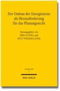 Der Umbau der Energienetze als Herausforderung für das Planungsrecht - Tagungsband der Dritten Bayreuther Energierechtstage 2012.