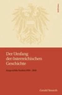 Der Umfang der österreichischen Geschichte - Ausgewählte Studien 1990-2010.