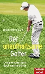 Der unaufhaltsame Golfer - Erfolg im kurzen Spiel durch mentale Stärke.