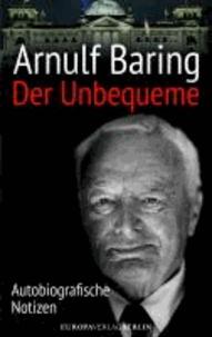 Der Unbequeme - Autobiografische Notizen.