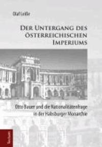 Der Untergang des österreichischen Imperiums - Otto Bauer und die Nationalitätenfrage in der Habsburger Monarchie.