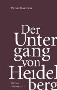 Der Untergang von Heidelberg.