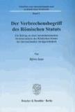 Der Verbrechensbegriff des Römischen Statuts - Ein Beitrag zu einer statutsimmanenten Strukturanalyse des Römischen Statuts des Internationalen Strafgerichtshofs..