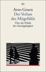 Der Verlust des Mitgefühls - Über die Politik der Gleichgültigkeit.