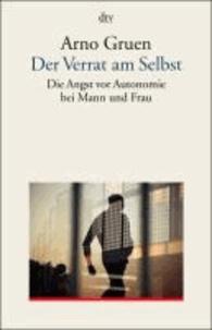 Der Verrat am Selbst - Die Angst vor Autonomie bei Mann und Frau. (dialog und praxis).