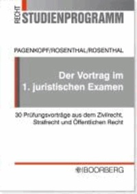 Der Vortrag im 1. juristischen Examen - 30 Prüfungsvorträge aus dem Zivilrecht, Strafrecht und Öffentlichen Recht für die staatliche Pflichtfachprüfung.