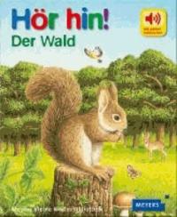 Der Wald - Meyers kleine Kinderbibliothek. Hör hin! 01.