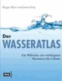 Der Wasseratlas - Ein Weltatlas zur wichtigsten Ressource des Lebens.