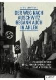 Der Weg nach Auschwitz begann auch in Ahlen - Vergessene Spuren der jüdischen Gemeinde einer westfälischen Stadt.