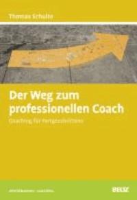 Der Weg zum professionellen Coach - Coaching für Fortgeschrittene.