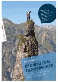 Der Weg zum TOP Sprecher - Übungsbuch inklusive Übungs-CD- Sprech und Stimmübungen für den perfekten Auftritt.