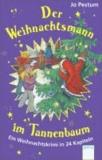 Der Weihnachtsmann im Tannenbaum - Ein Weihnachtskrimi in 24 Kapiteln.