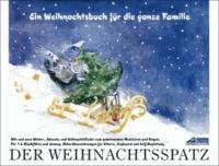 Der Weihnachtsspatz - Ein Weihnachtsbuch für die ganze Familie..