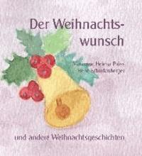 Der Weihnachtswunsch - und andere Weihnachtsgeschichten.