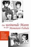 Der weinende Mann in der Momotaro-Fabula - Männliche Tränenausbrüche in ausgewählten shonen-Werken der Milleniumsdekade.