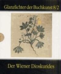 Der Wiener Dioskurides 2 - Codex medicus graecus 1 der Österreichischen Nationalbibliothek.