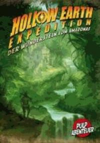 Der Wunderstein vom Amazonas - Ein Abenteuer für Hollow Earth Expedition.