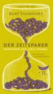 Der Zeitsparer - Grotesken von Ignaz Wrobel.