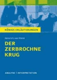Der zerbrochne Krug von Heinrich von Kleist. - Textanalyse und Interpretation mit ausführlicher Inhaltsangabe und Abituraufgaben mit Lösungen.