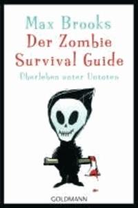 Max Brooks - Der Zombie Survival Guide - Überleben unter Untoten.