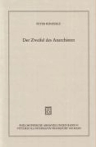 Der Zweifel des Anarchisten - Für eine neue Theorie von politischer Verpflichtung und staatlicher Legitimität.
