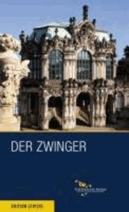 Der Zwinger.