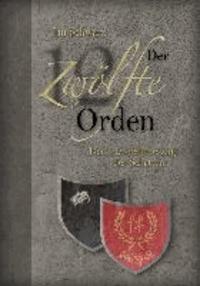 Der Zwölfte Orden. Band III - »Der letzte Heereszug der Schatten».