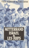 Derai et  Azeroual - Mitterrand, Israël et les Juifs.