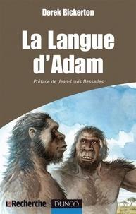 Derek Bickerton - La Langue d'Adam.