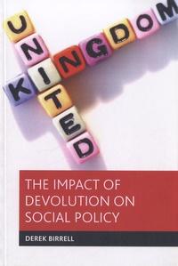 Derek Birrell - The Impact of devolution on Social Policy.