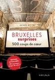 Derek Blyth - Bruxelles surprises - 500 adresses insolites et coups de coeur pour découvrir la ville de Bruxelles !.